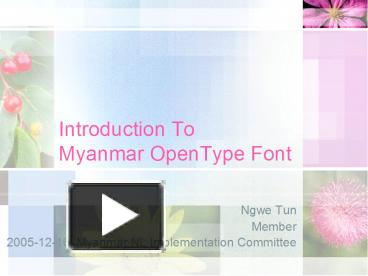 PPT – Introduction To Myanmar OpenType Font PowerPoint presentation