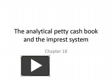 Ppt the analytical petty cash book and the imprest system ppt the analytical petty cash book and the imprest system powerpoint presentation free to download id 563352 njfkz ccuart Image collections