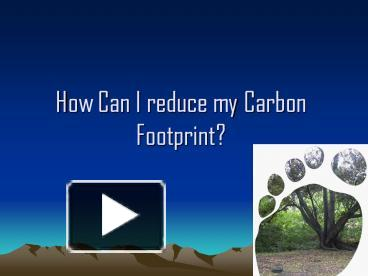 reducing the carbon footprint essay Erik daehler loves to travel but every time he gets on an airplane, he knows his carbon footprint gets bigger it's had a horrible imprint on my carbon footprint.