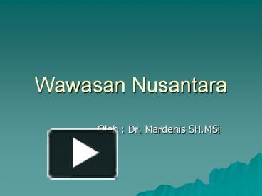 Ppt Wawasan Nusantara Powerpoint Presentation Free To Download Id 56ad43 Otk5z