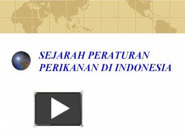 Ppt sejarah peraturan perikanan di indonesia powerpoint ppt sejarah peraturan perikanan di indonesia powerpoint presentation free to download id 56ad63 mtkzn ccuart