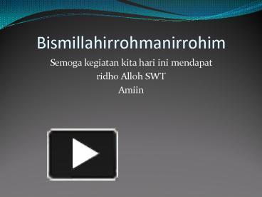 Ppt bismillahirrohmanirrohim powerpoint presentation free to ppt bismillahirrohmanirrohim powerpoint presentation free to view id 56ba8e zge5m ccuart Images