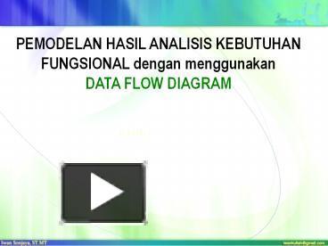 Ppt pemodelan hasil analisis kebutuhan fungsional dengan ppt pemodelan hasil analisis kebutuhan fungsional dengan menggunakan data flow diagram powerpoint presentation free to view id 56d484 mmjjm ccuart Image collections