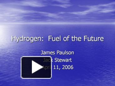 PPT – Hydrogen: Fuel of the Future PowerPoint presentation | free to