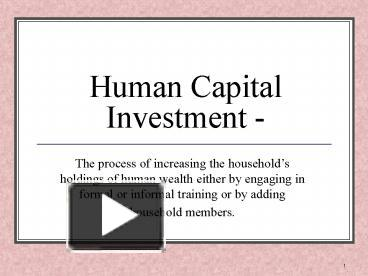 PPT – Human Capital Investment - PowerPoint presentation