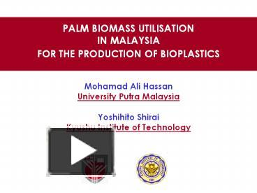 PPT – PALM BIOMASS UTILISATION IN MALAYSIA FOR THE