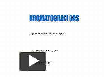 Ppt kromatografi gas powerpoint presentation free to view id ppt kromatografi gas powerpoint presentation free to view id 5a4c34 ymfkz ccuart Choice Image