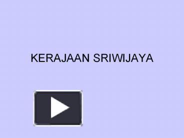 Ppt Kerajaan Sriwijaya Powerpoint Presentation Free To