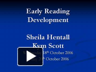early reading development Reading development in 6-7 year olds here's how you can foster that development by michelle here are some simple but fun games to enhance early reading.