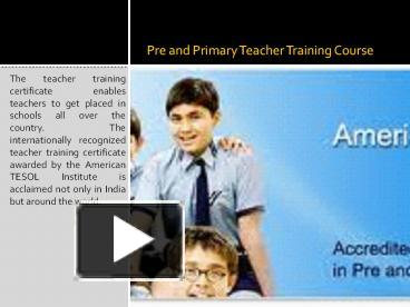 PPT – Pre and Primary Teacher Training Course PowerPoint