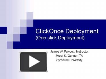PPT – ClickOnce Deployment (One-click Deployment) PowerPoint