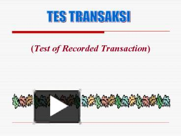 Ppt Test Of Recorded Transaction Powerpoint Presentation Free To View Id 5d1a66 Nta1z
