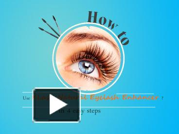 15ab1f9755d PPT – How to Use Xlash Natural Eyelash Enhancer in Four Easy Steps PowerPoint  presentation | free to download - id: 5e6fe8-MWNmN