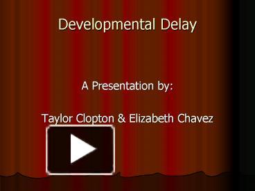 developmental delay Learn about developmental delays, and what florida hospital's experts can do to help children who aren't developing quite like their peers.
