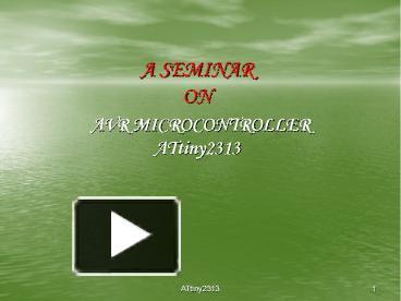 PPT – A SEMINAR ON AVR MICROCONTROLLER ATtiny2313 PowerPoint