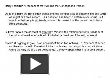 analysis of freedom of will and concept of a person by harry frankfurt What philosophers have lately come to accept as analysis of the concept of a  person is not actually analysis of that concept at all strawson, whose usage.