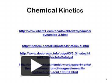 PPT – Chemical Kinetics http://www chem1 com/acad/webtext