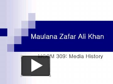 PPT – Maulana Zafar Ali Khan PowerPoint presentation | free to