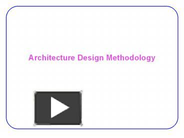 Architecture Design Methodology ppt – architecture design methodology powerpoint presentation