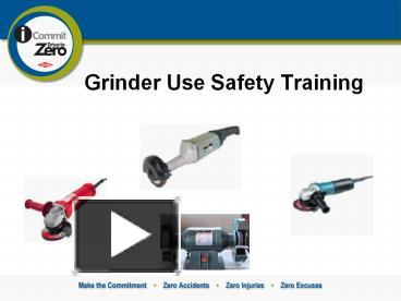 Ppt Grinder Use Safety Training Powerpoint Presentation