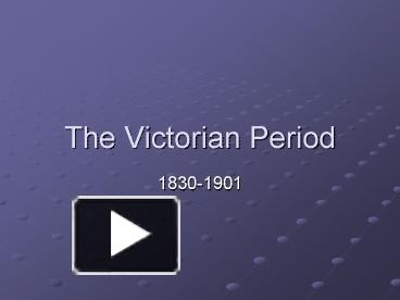 Ppt the victorian period powerpoint presentation free to ppt the victorian period powerpoint presentation free to download id 61548 zja4y toneelgroepblik Image collections