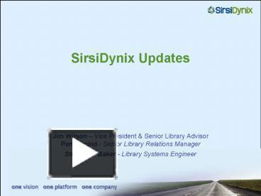 PPT – SirsiDynix Updates PowerPoint presentation   free to