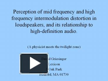 Ppt perception of mid frequency and high frequency intermodulation ppt perception of mid frequency and high frequency intermodulation distortion in loudspeakers and its relationship to high definition audio toneelgroepblik Image collections
