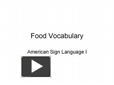 Ppt food vocabulary powerpoint presentation free to download ppt food vocabulary powerpoint presentation free to download id 6324 nmexz toneelgroepblik Image collections
