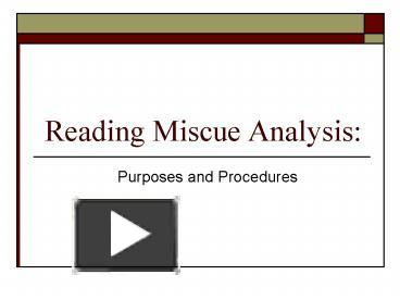 PPT – Reading Miscue Analysis: PowerPoint presentation | free to ...