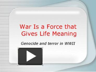 war is a force that gives us meaning 2 essay