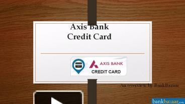 ppt apply for axis bank credit card online powerpoint presentation free to download id. Black Bedroom Furniture Sets. Home Design Ideas