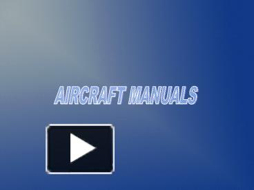 PPT – AIRCRAFT MANUAL TYPES - GENERAL PowerPoint presentation | free Standard Wiring Practices Manual on hardware manual, programming manual, parts manual, grounding manual, carpentry manual, software manual,