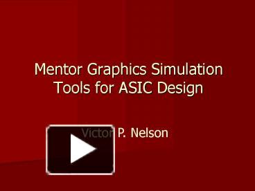 PPT – Mentor Graphics Simulation Tools for ASIC Design
