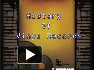 PPT – History of Vinyl Records PowerPoint presentation