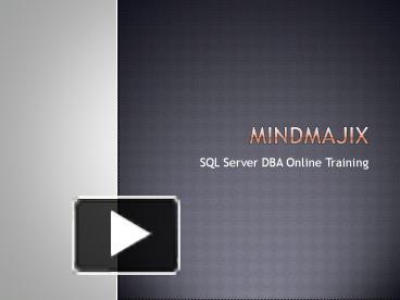 PPT – SQL Server DBA Online Training PowerPoint presentation