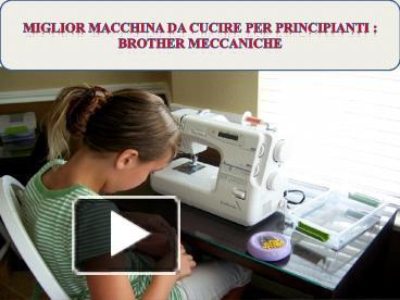 Idee Cucito Per Principianti : Ppt u2013 miglior macchina da cucire per principianti : brother