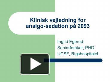 926fd0aa269 PPT – Klinisk vejledning for analgo-sedation p PowerPoint presentation |  free to download - id: 6eb043-ODJjM