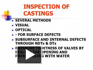 PPT – INSPECTION OF CASTINGS PowerPoint presentation | free