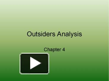 the outsiders an analysis The tritagonist of the outsiders, and a member of the gang in the books, dallas winston is said to have an elfish face with high cheekbones, a pointed chin.