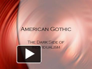 an introduction to the american gothic the dark side of individualism