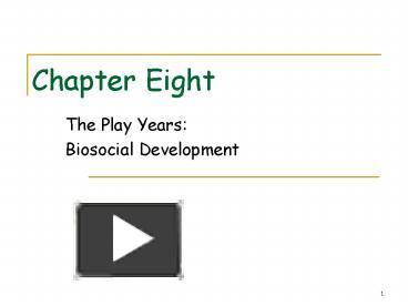 the play years biosocial development