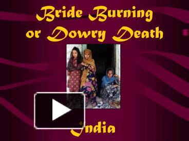 dowry deaths in india This article is an outcome of a research project that focused on the incidence, pattern, and judicial response of what have been labeled dowry deaths in the state of andhra pradesh in southern india.