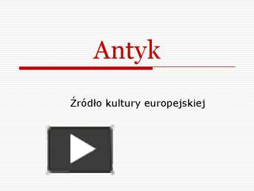Ppt Antyk Powerpoint Presentation Free To Download Id