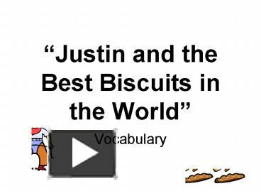 Ppt Justin And The Best Biscuits In The World Powerpoint