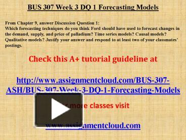 which forecasting techniques should ford have used to forecast changes in the demand Bus 307 week 3 dq 1 forecasting models download here 1 forecasting models from chapter 9, answer discussion question 1: which forecasting techniques do you think ford should have used to forecast changes in the demand, supply, and price of palladium.