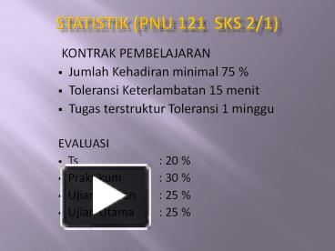 Ppt statistik pnu 121 sks 21 powerpoint presentation free to ppt statistik pnu 121 sks 21 powerpoint presentation free to download id 74d140 nzhhy ccuart Images