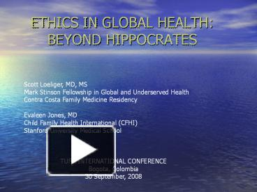 PPT – ETHICS IN GLOBAL HEALTH: BEYOND HIPPOCRATES PowerPoint
