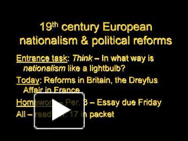 political climate of 19th century and nationalism history essay Changing political climate of the 19th century' and find homework help for other history questions at bled into the major political trend of the first half of the nineteenth century, nationalism eschewing the classical themes that fascinated eighteenth-century painters and writers and the.