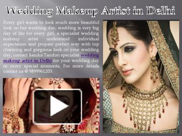 PPT – Kanika Tandon Top 10 Professional Wedding Makeup Artist in Delhi, India PowerPoint presentation | free to download - id: 75d19d-ZGYyN