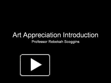 Ppt art appreciation introduction powerpoint presentation free ppt art appreciation introduction powerpoint presentation free to download id 7642c1 nmuyn toneelgroepblik Image collections